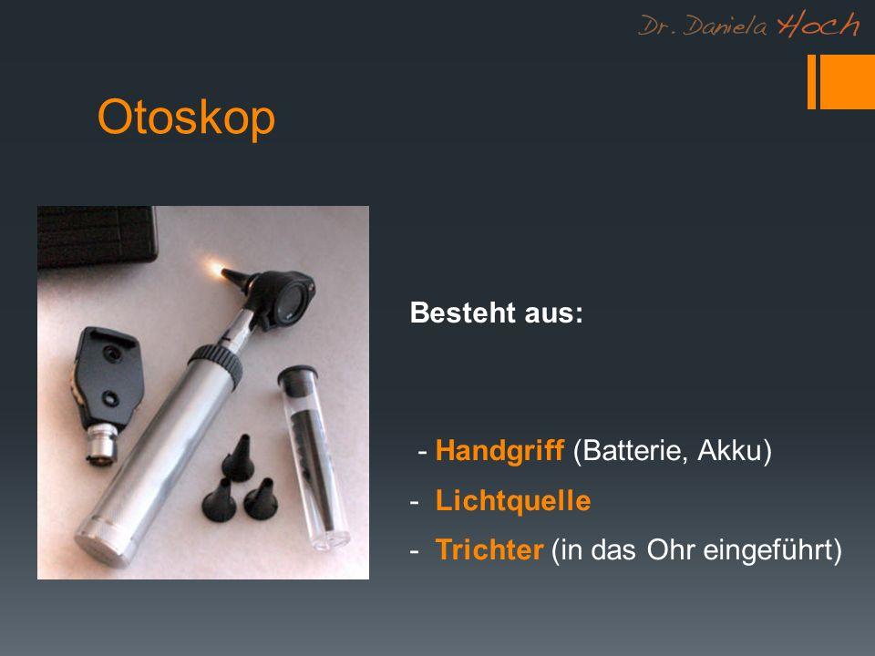 Otoskop Ein Videootoskop ist ein Otoskop mit eingebauter Kamera und Kaltlichtquelle.