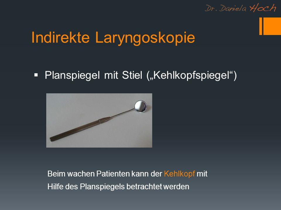 Indirekte Laryngoskopie Planspiegel mit Stiel (Kehlkopfspiegel) Beim wachen Patienten kann der Kehlkopf mit Hilfe des Planspiegels betrachtet werden
