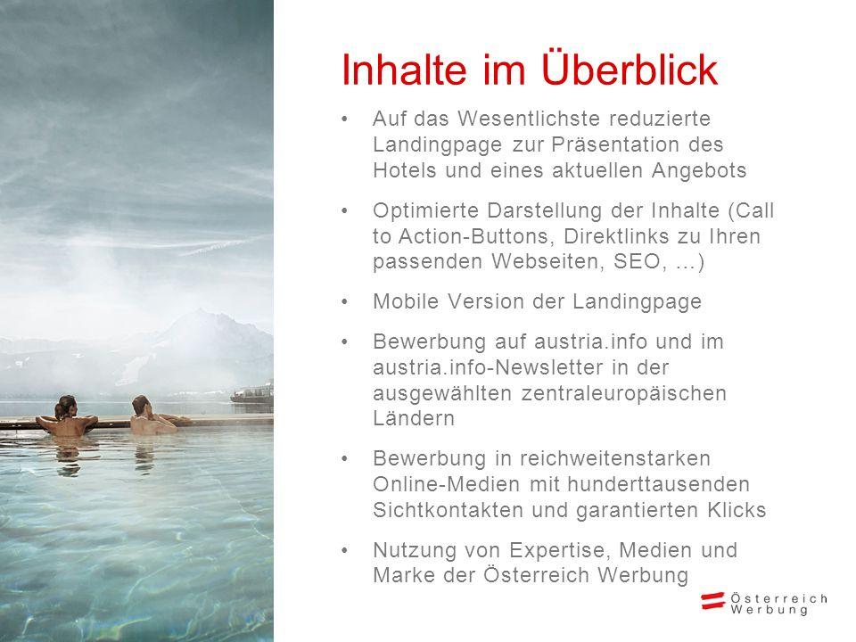 Online-Bewerbung auf austria.info Das Hotel wird auf austria.info im Rahmen eines Angebots ein bis zwei Monate auf der Startseite und mehreren Unterseiten beworben.