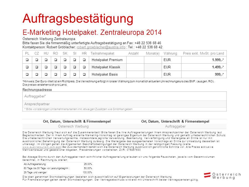 Rechnungsadresse Auftragsbestätigung E-Marketing Hotelpaket. Zentraleuropa 2014 Österreich Werbung Zentraleuropa Bitte faxen Sie die firmenmäßig unter