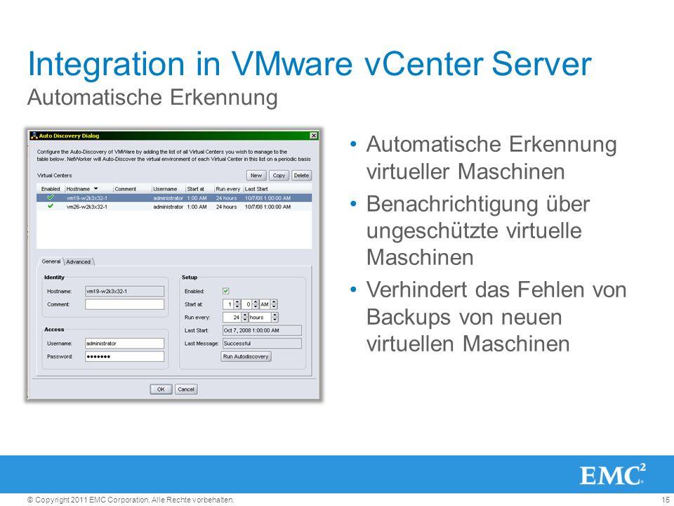 15© Copyright 2011 EMC Corporation. Alle Rechte vorbehalten. Integration in VMware vCenter Server Automatische Erkennung virtueller Maschinen Benachri