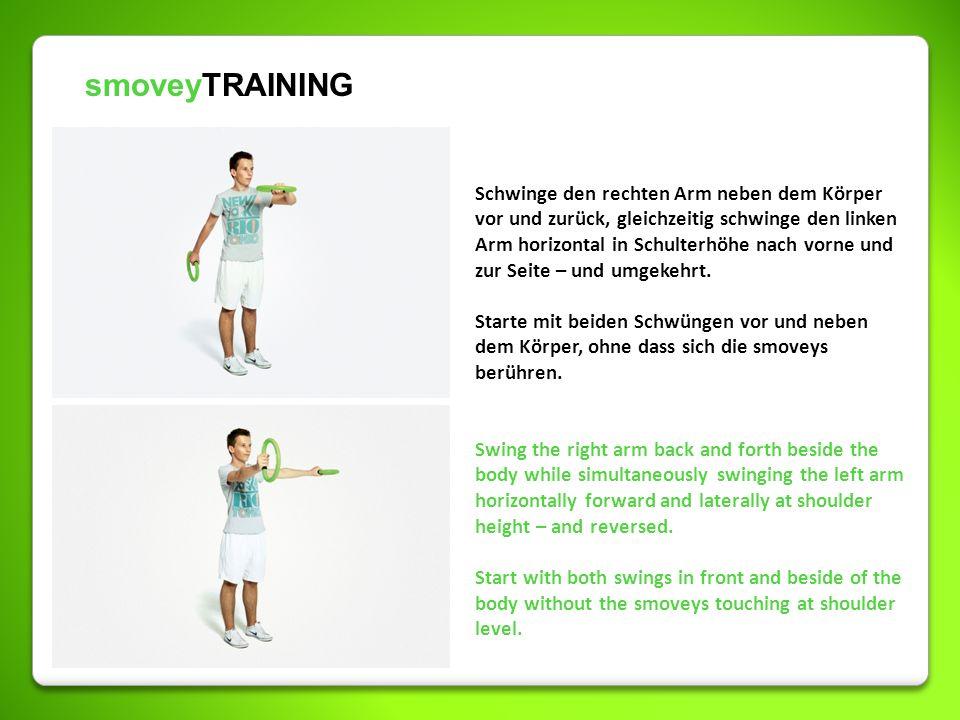 smoveyTRAINING Schwinge den rechten Arm neben dem Körper vor und zurück, gleichzeitig schwinge den linken Arm horizontal in Schulterhöhe nach vorne un