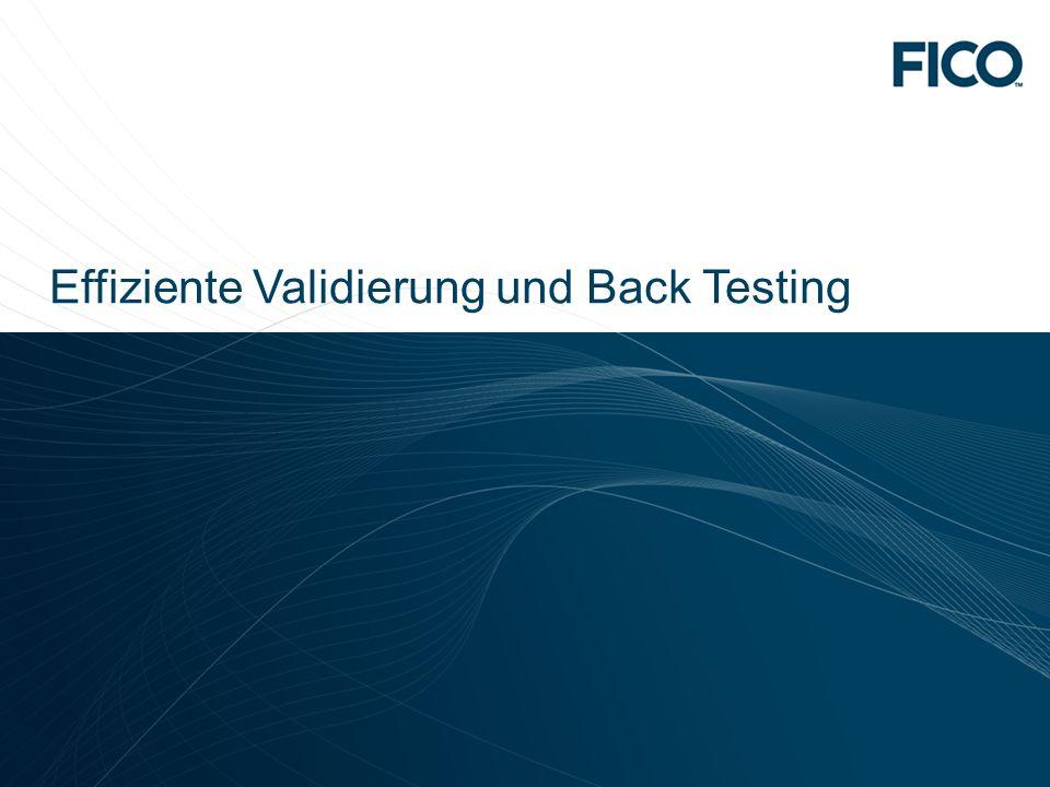 © 2010 Fair Isaac Corporation. Confidential. 18 Effiziente Validierung und Back Testing