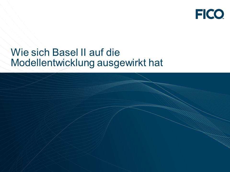 © 2010 Fair Isaac Corporation. Confidential. 3 Wie sich Basel II auf die Modellentwicklung ausgewirkt hat