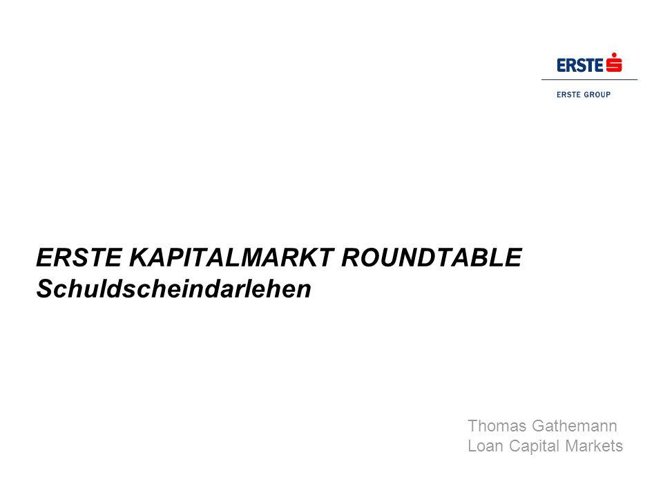 ERSTE KAPITALMARKT ROUNDTABLE Schuldscheindarlehen Thomas Gathemann Loan Capital Markets