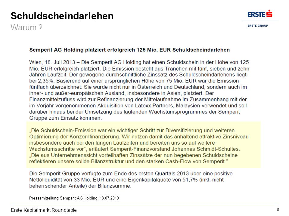 Erste Kapitalmarkt Roundtable Schuldscheindarlehen Warum ? 6 Pressemitteilung Semperit AG Holding, 18.07.2013