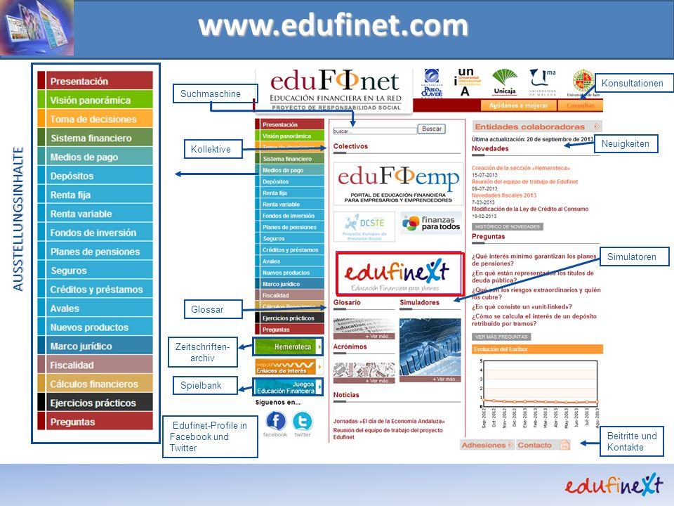 www.edufinet.com Spielbank AUSSTELLUNGSINHALTE Edufinet-Profile in Facebook und Twitter Suchmaschine Glossar Konsultationen Neuigkeiten Simulatoren Be