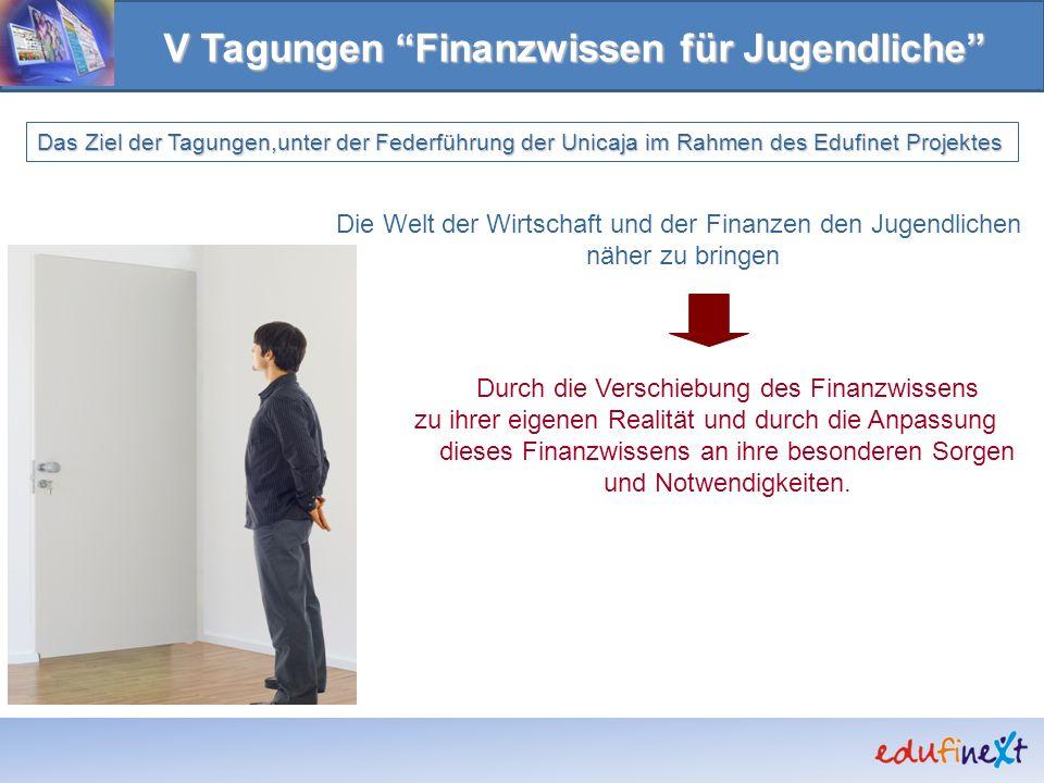 V Tagungen Finanzwissen für Jugendliche Die Welt der Wirtschaft und der Finanzen den Jugendlichen näher zu bringen Das Ziel der Tagungen,unter der Fed