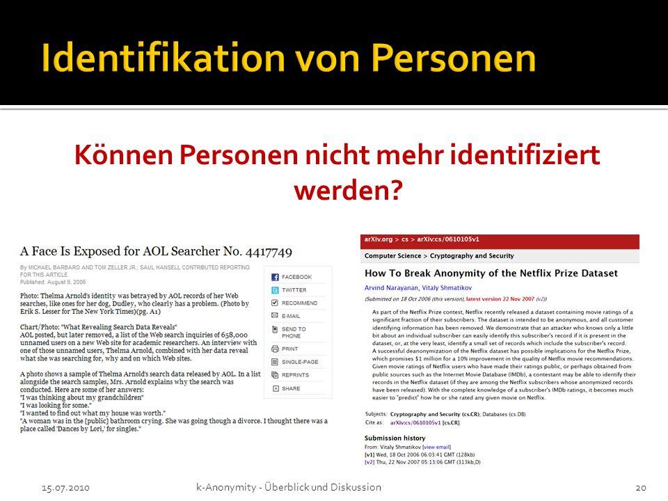 15.07.2010k-Anonymity - Überblick und Diskussion20 Können Personen nicht mehr identifiziert werden?