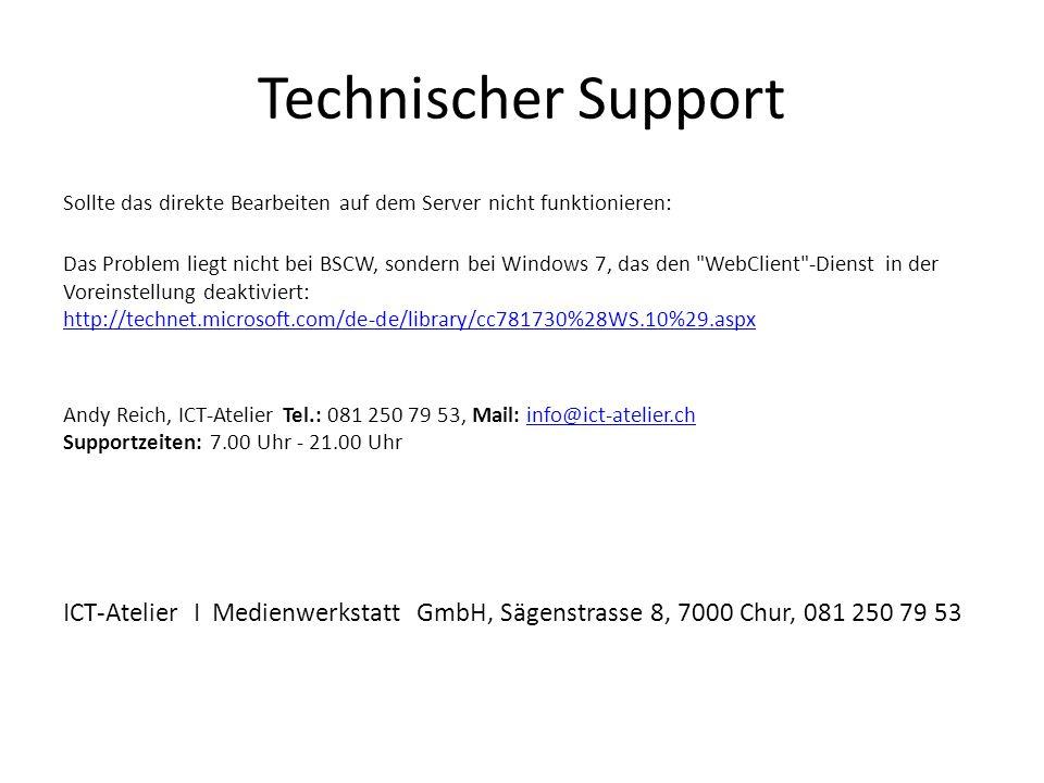 Technischer Support Sollte das direkte Bearbeiten auf dem Server nicht funktionieren: Das Problem liegt nicht bei BSCW, sondern bei Windows 7, das den