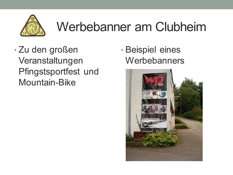 Werbebanner am Clubheim Zu den großen Veranstaltungen Pfingstsportfest und Mountain-Bike Beispiel eines Werbebanners