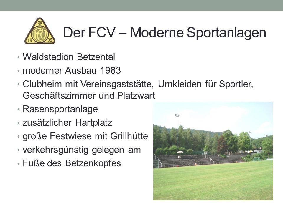 Der FCV – Moderne Sportanlagen Waldstadion Betzental moderner Ausbau 1983 Clubheim mit Vereinsgaststätte, Umkleiden für Sportler, Geschäftszimmer und