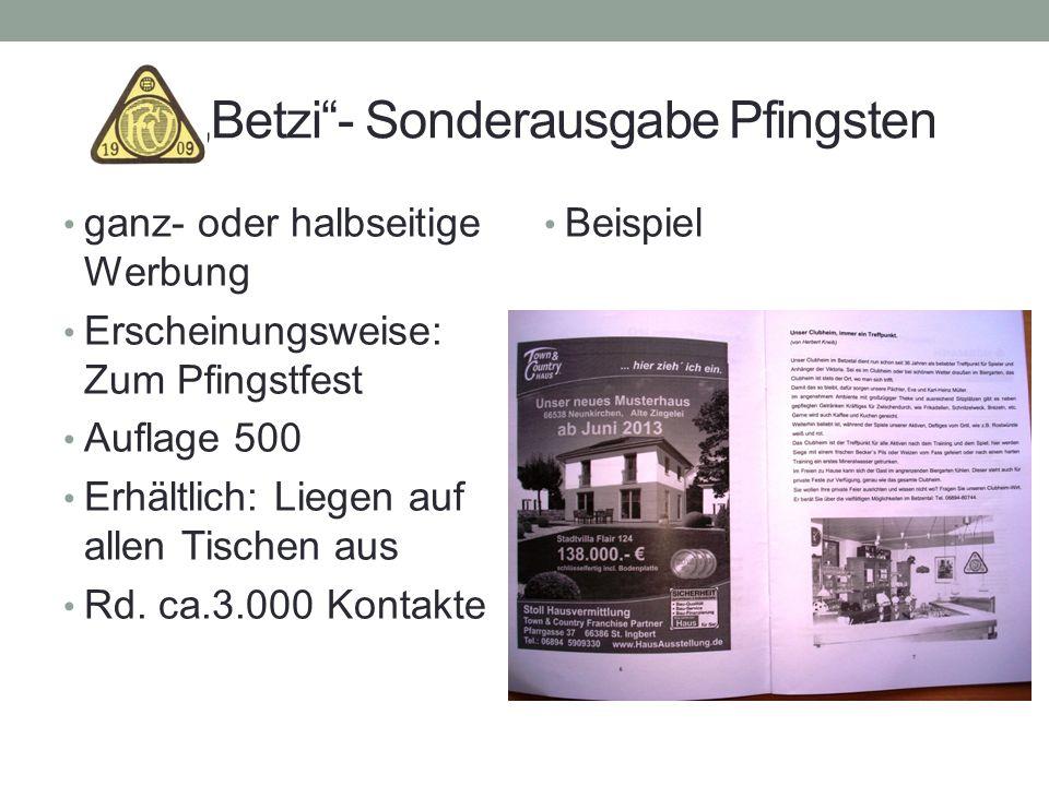 Betzi- Sonderausgabe Pfingsten ganz- oder halbseitige Werbung Erscheinungsweise: Zum Pfingstfest Auflage 500 Erhältlich: Liegen auf allen Tischen aus
