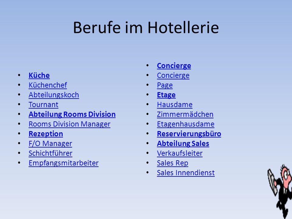 Berufe im Hotellerie Küche Küchenchef Abteilungskoch Tournant Abteilung Rooms Division Rooms Division Manager Rezeption F/O Manager Schichtführer Empf