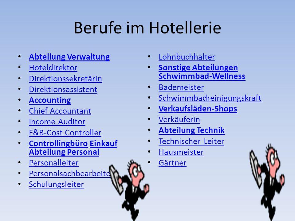 Berufe im Hotellerie Abteilung Verwaltung Hoteldirektor Direktionssekretärin Direktionsassistent Accounting Chief Accountant Income Auditor F&B-Cost C