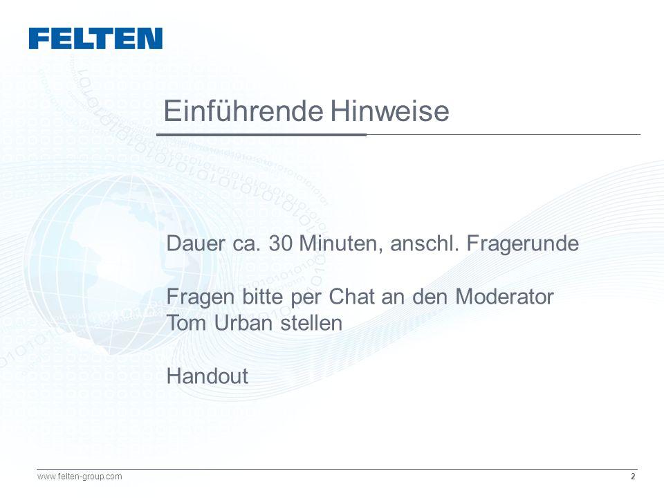 2 www.felten-group.com Einführende Hinweise Dauer ca. 30 Minuten, anschl. Fragerunde Fragen bitte per Chat an den Moderator Tom Urban stellen Handout