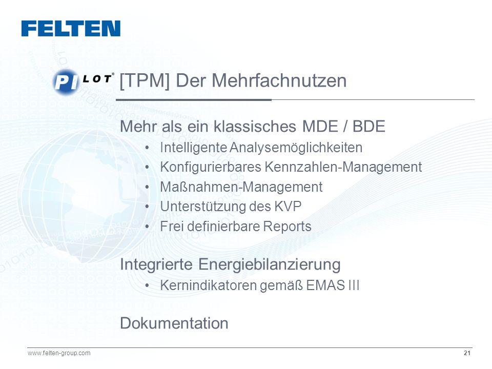 21 www.felten-group.com Mehr als ein klassisches MDE / BDE Intelligente Analysemöglichkeiten Konfigurierbares Kennzahlen-Management Maßnahmen-Manageme