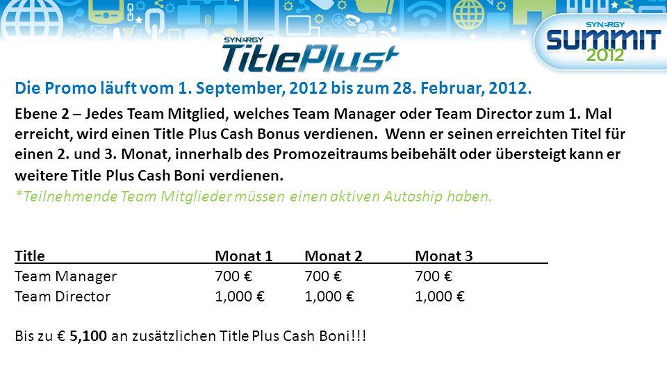 Die Promo läuft vom 1. September, 2012 bis zum 28.