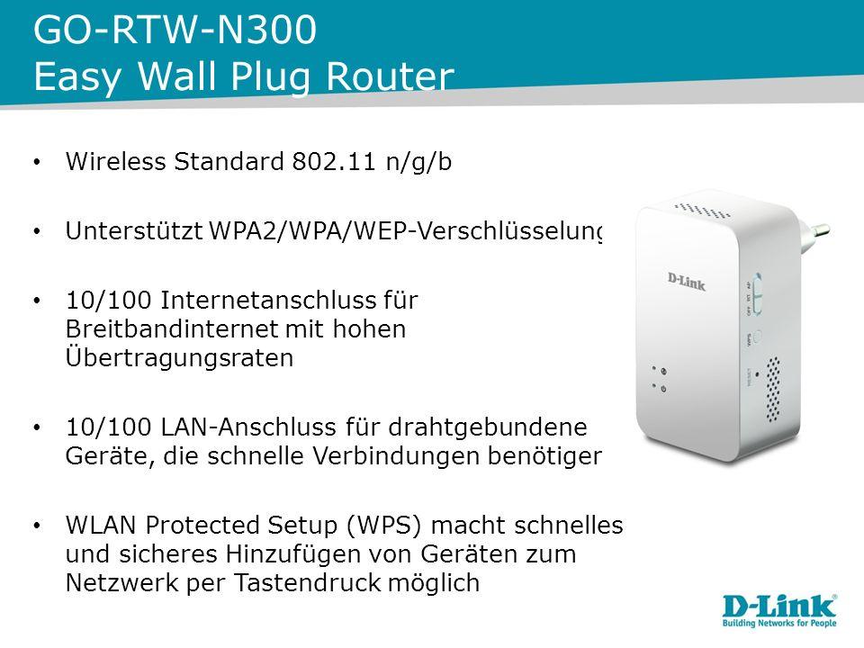 GO-RTW-N300 Easy Wall Plug Router Wireless Standard 802.11 n/g/b Unterstützt WPA2/WPA/WEP-Verschlüsselung 10/100 Internetanschluss für Breitbandinternet mit hohen Übertragungsraten 10/100 LAN-Anschluss für drahtgebundene Geräte, die schnelle Verbindungen benötigen WLAN Protected Setup (WPS) macht schnelles und sicheres Hinzufügen von Geräten zum Netzwerk per Tastendruck möglich
