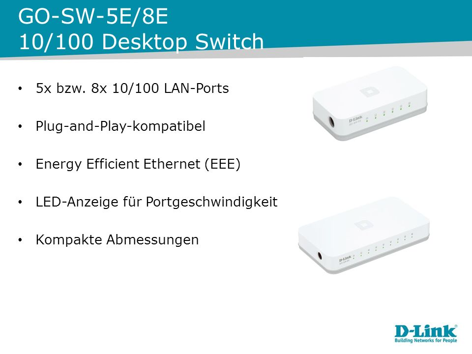GO-SW-5E/8E 10/100 Desktop Switch 5x bzw. 8x 10/100 LAN-Ports Plug-and-Play-kompatibel Energy Efficient Ethernet (EEE) LED-Anzeige für Portgeschwindig