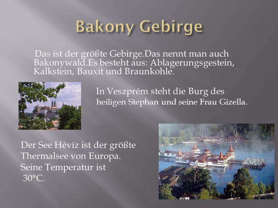 Hier ist der Nationalpark Balaton-Oberland zu finden.