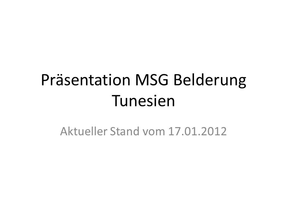 Präsentation MSG Belderung Tunesien Aktueller Stand vom 17.01.2012