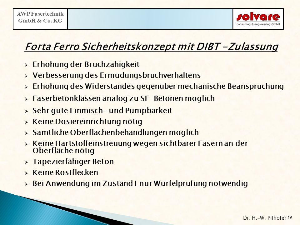 Forta Ferro Sicherheitskonzept mit DIBT -Zulassung Erhöhung der Bruchzähigkeit Verbesserung des Ermüdungsbruchverhaltens Erhöhung des Widerstandes geg