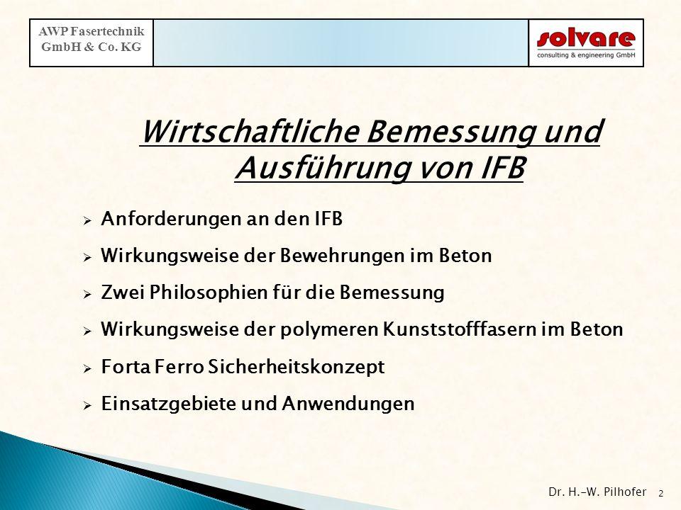 Wirtschaftliche Bemessung und Ausführung von IFB Anforderungen an den IFB Wirkungsweise der Bewehrungen im Beton Zwei Philosophien für die Bemessung W