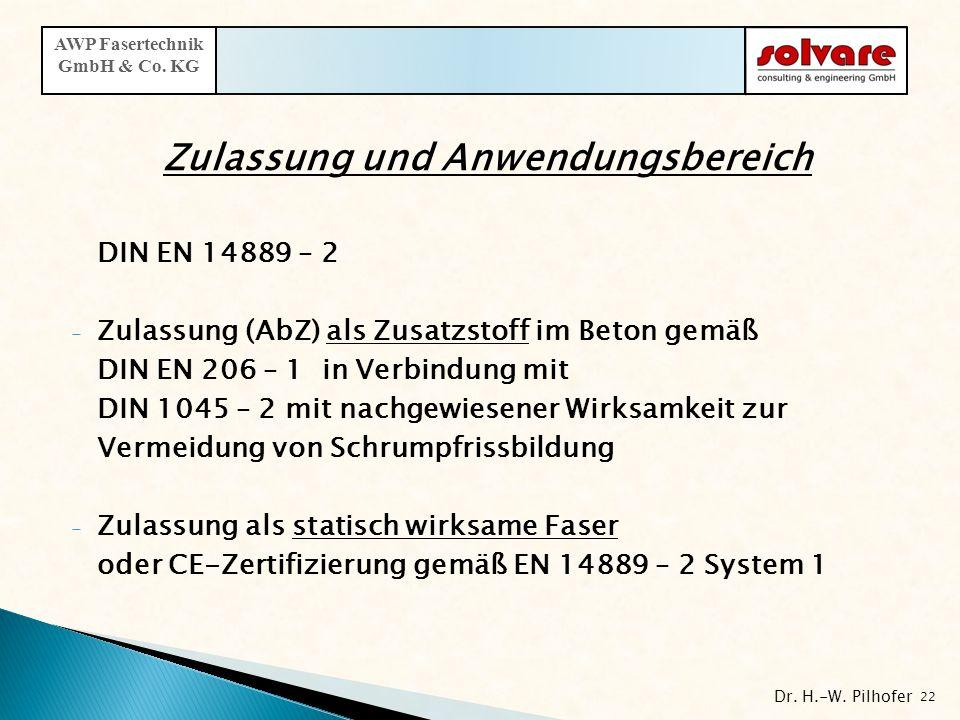 Zulassung und Anwendungsbereich DIN EN 14889 – 2 - Zulassung (AbZ) als Zusatzstoff im Beton gemäß DIN EN 206 – 1 in Verbindung mit DIN 1045 – 2 mit na