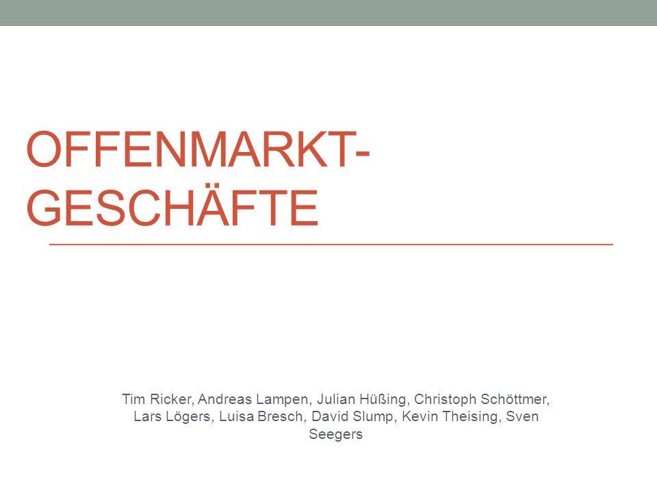 OFFENMARKT- GESCHÄFTE Tim Ricker, Andreas Lampen, Julian Hüßing, Christoph Schöttmer, Lars Lögers, Luisa Bresch, David Slump, Kevin Theising, Sven See