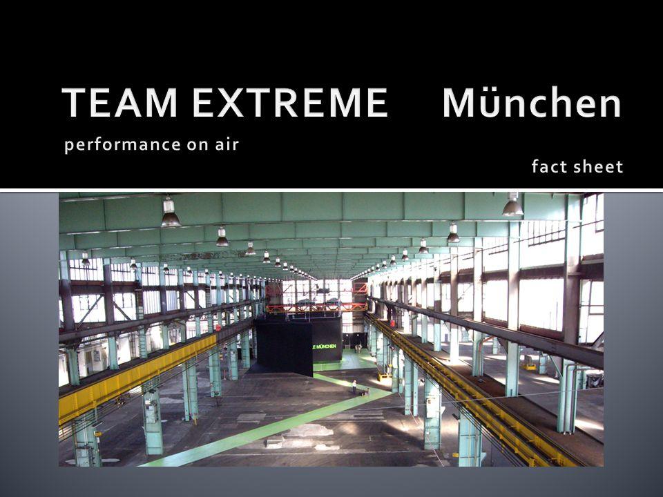TEAM EXTREME ist in München ansässig Michael Teichmann ist Gründer und Inhaber von TEAM EXTREME TEAM EXTREME kreiert beeindruckende Shows mit Artisten, Sportlern, Tänzern und Stuntmen.