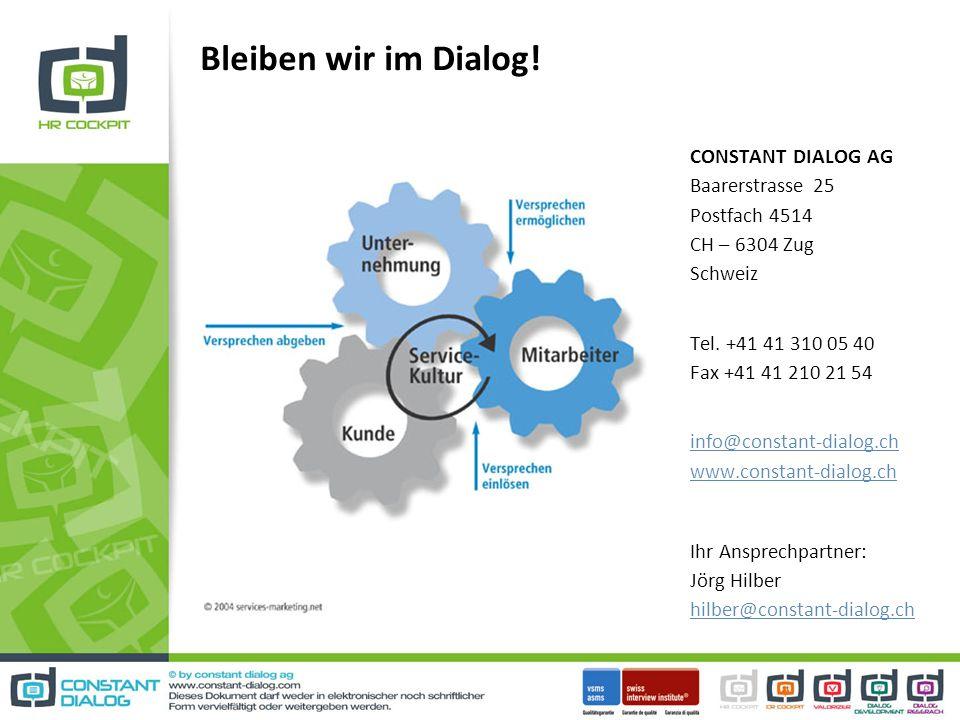 Bleiben wir im Dialog.CONSTANT DIALOG AG Baarerstrasse 25 Postfach 4514 CH – 6304 Zug Schweiz Tel.