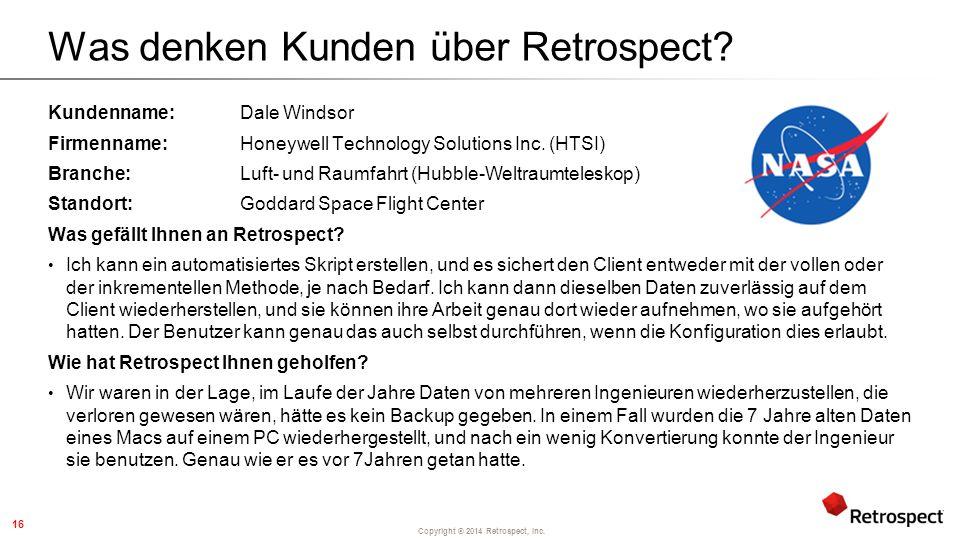 Copyright ® 2014 Retrospect, Inc.Was denken Kunden über Retrospect.