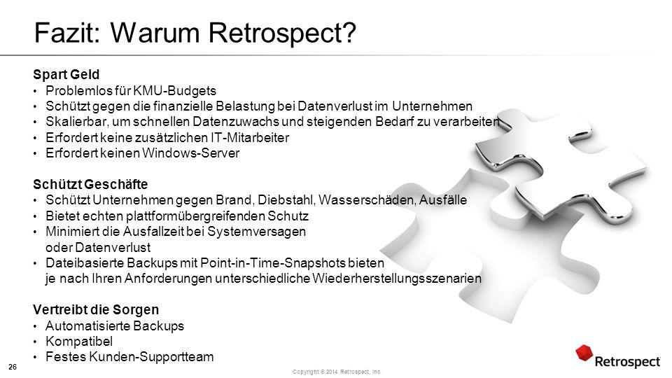 Copyright ® 2014 Retrospect, Inc.Was spricht für die Wahl von oder den Wechsel zu Retrospect.