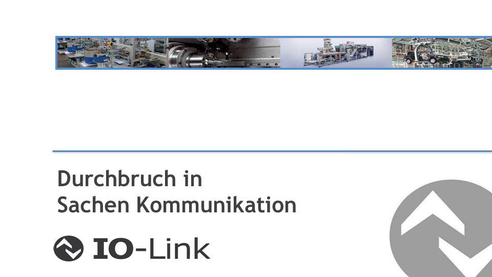 IO-Link Basics Technology and Customer Benefit IO-Link ist auf das Wesentliche reduziert und nutzt die bestehende Infrastruktur IO-Link ermöglicht den einfachen Gerätetausch IO-Link ermöglicht über den Zugriff der Feldbusse eine Ferndiagnose IO-Link vereinfacht die Erstellung der aktuellen Anlagendokumentation IO-Link ist Easy … und … blickt durch
