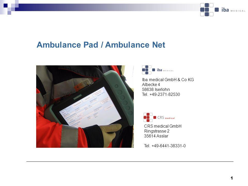 1 Ambulance Pad / Ambulance Net Iba medical GmbH & Co KG Albecke 4 58638 Iserlohn Tel. +49-2371-82530 CRS medical GmbH Ringstrasse 2 35614 Asslar Tel.