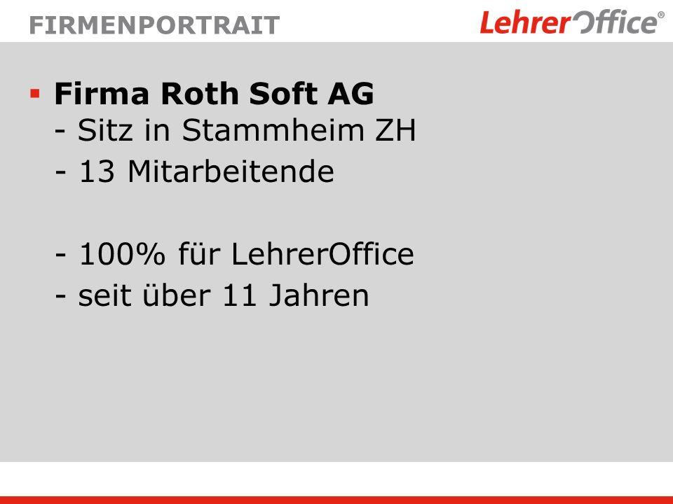 Firma Roth Soft AG - Sitz in Stammheim ZH - 13 Mitarbeitende - 100% für LehrerOffice - seit über 11 Jahren FIRMENPORTRAIT
