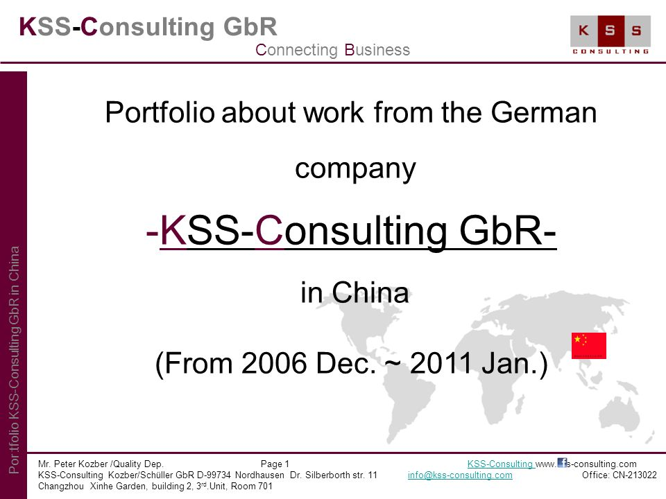 KSS-Consulting GbR Portfolio about work from the German company -KSS-Consulting GbR- in China (From 2006 Dec. ~ 2011 Jan.) Mr. Peter Kozber /Quality D