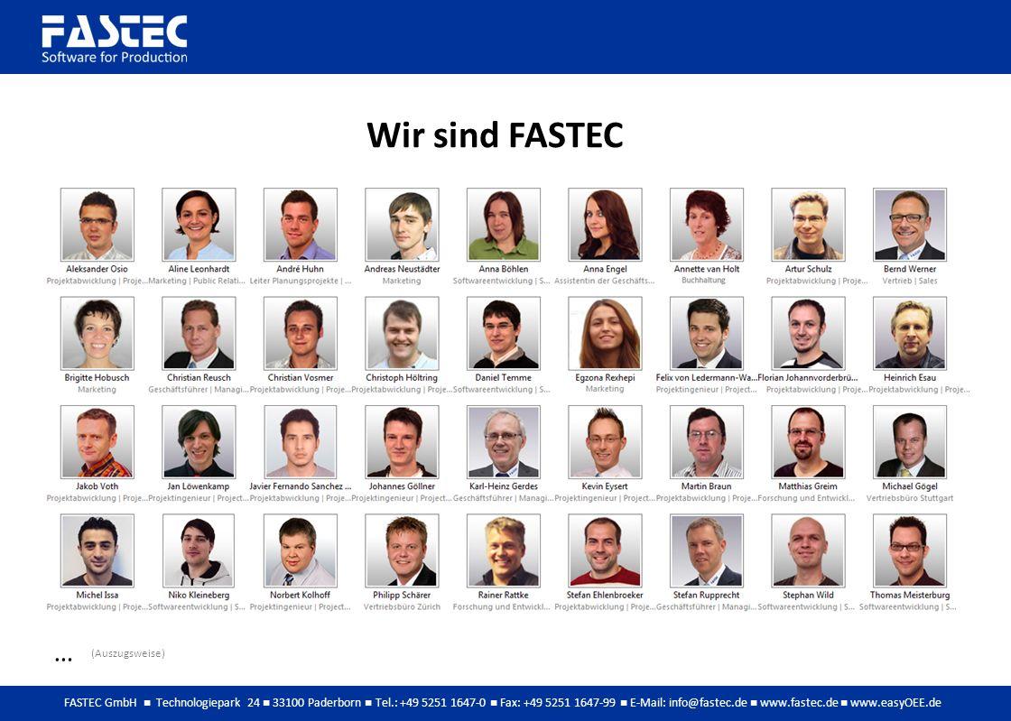 FASTEC GmbH Technologiepark 24 33100 Paderborn Tel.: +49 5251 1647-0 Fax: +49 5251 1647-99 E-Mail: info@fastec.de www.fastec.de www.easyOEE.de (Auszugsweise) Wir sind FASTEC …