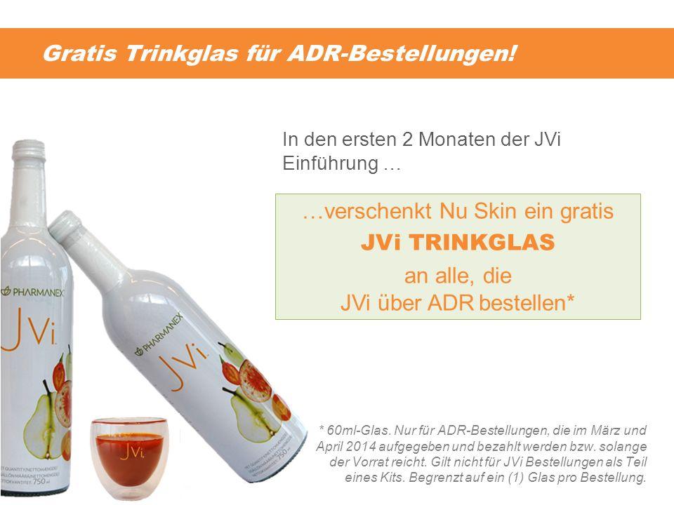 Gratis Trinkglas für ADR-Bestellungen! * 60ml-Glas. Nur für ADR-Bestellungen, die im März und April 2014 aufgegeben und bezahlt werden bzw. solange de