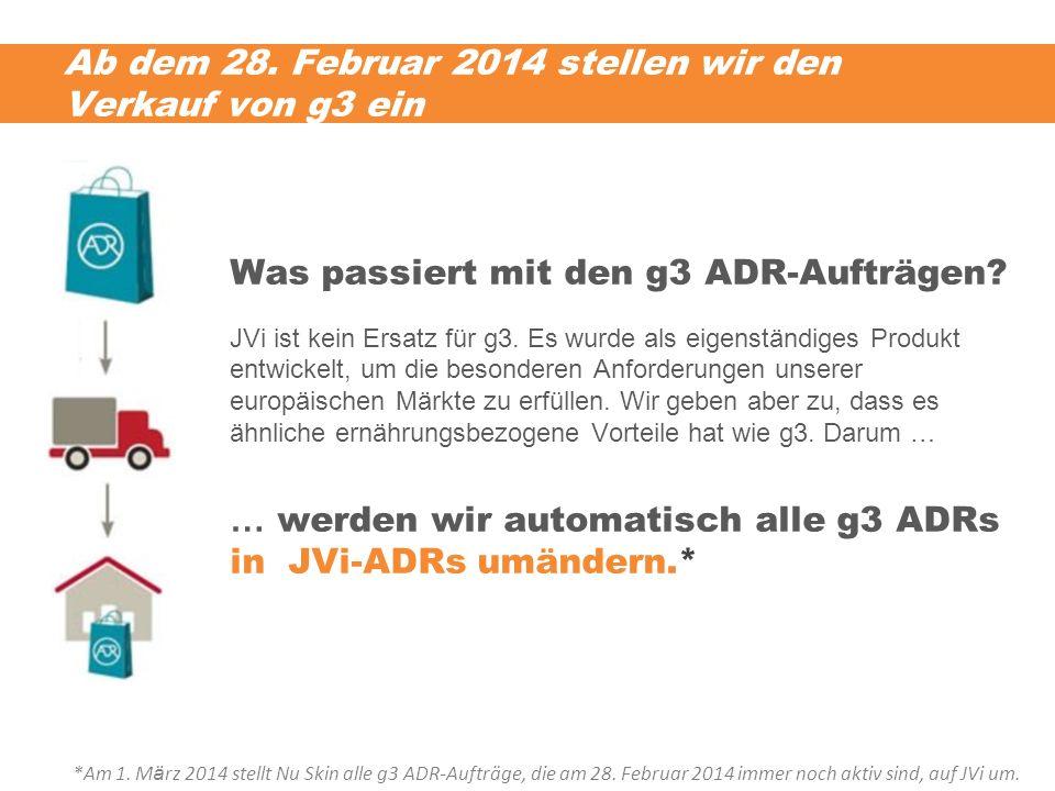 Ab dem 28. Februar 2014 stellen wir den Verkauf von g3 ein Was passiert mit den g3 ADR-Aufträgen? JVi ist kein Ersatz für g3. Es wurde als eigenständi