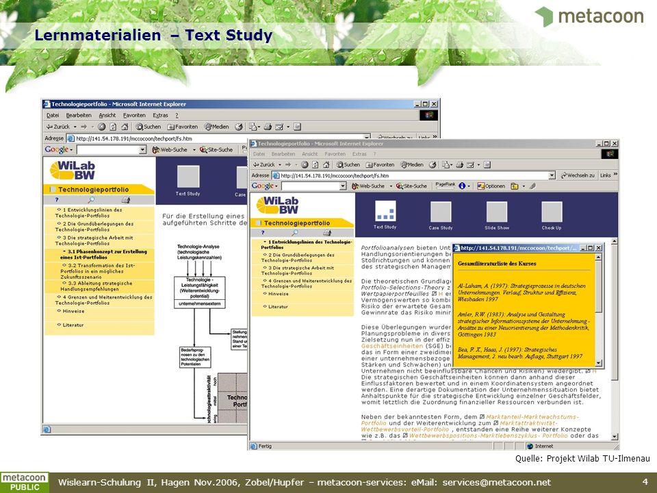 Wislearn-Schulung II, Hagen Nov.2006, Zobel/Hupfer – metacoon-services: eMail: services@metacoon.net 4 Lernmaterialien – Text Study Quelle: Projekt Wi