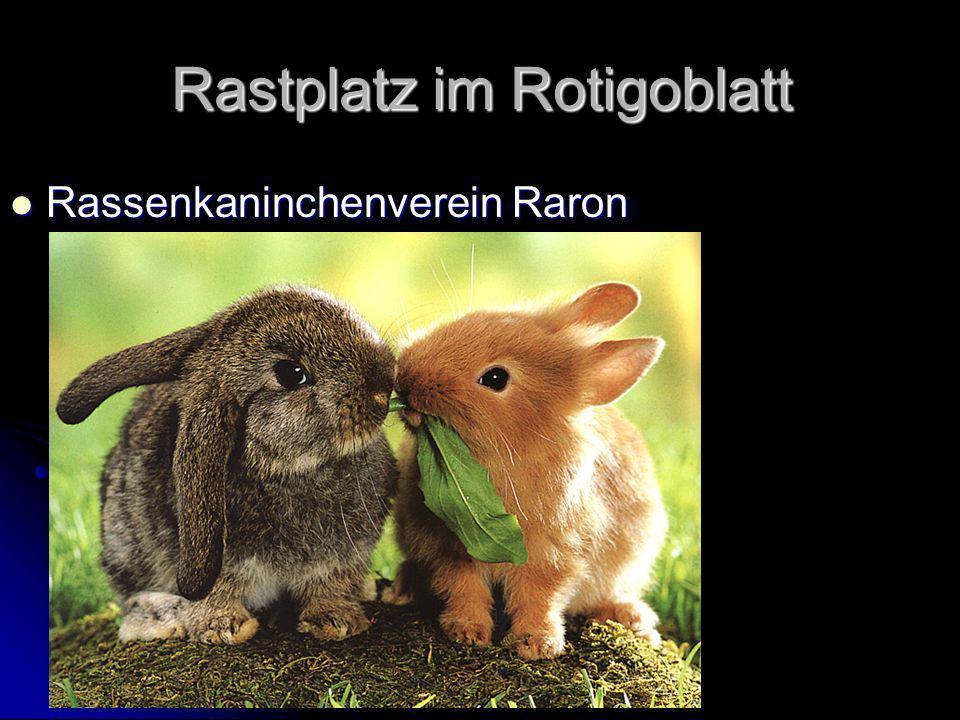 Rastplatz im Rotigoblatt Rassenkaninchenverein Raron Rassenkaninchenverein Raron