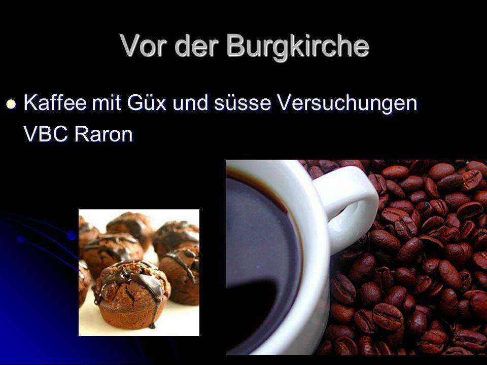 Vor der Burgkirche Kaffee mit Güx und süsse Versuchungen Kaffee mit Güx und süsse Versuchungen VBC Raron