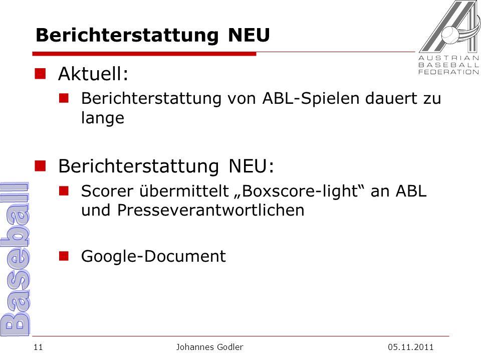 Berichterstattung NEU Aktuell: Berichterstattung von ABL-Spielen dauert zu lange Berichterstattung NEU: Scorer übermittelt Boxscore-light an ABL und Presseverantwortlichen Google-Document Johannes Godler 05.11.201111