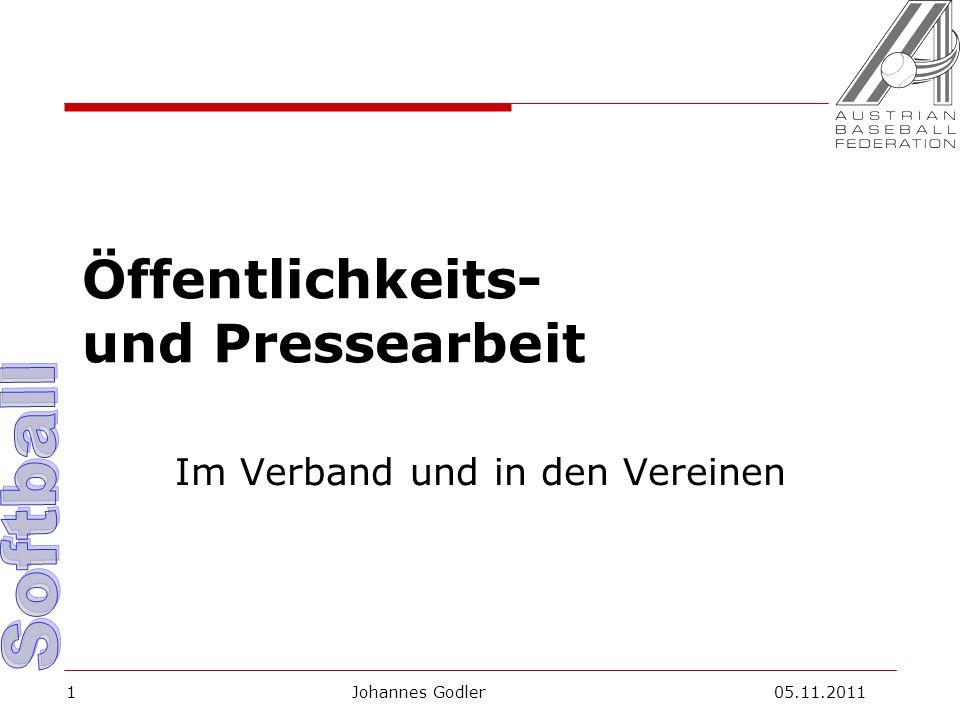 Öffentlichkeits- und Pressearbeit Im Verband und in den Vereinen Johannes Godler 05.11.20111