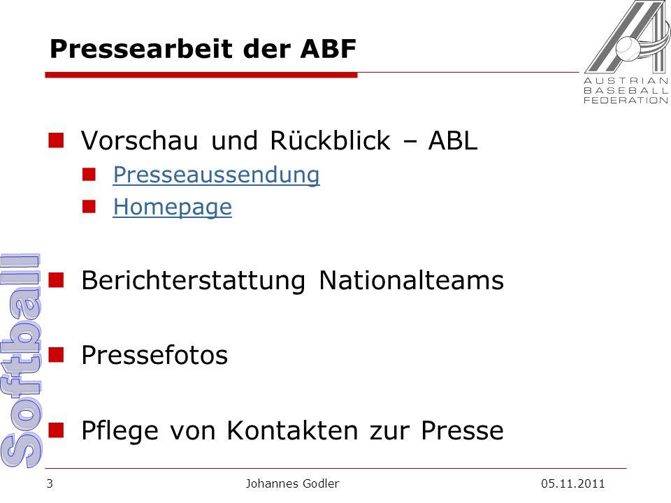 Pressearbeit der ABF Vorschau und Rückblick – ABL Presseaussendung Homepage Berichterstattung Nationalteams Pressefotos Pflege von Kontakten zur Presse Johannes Godler 05.11.20113