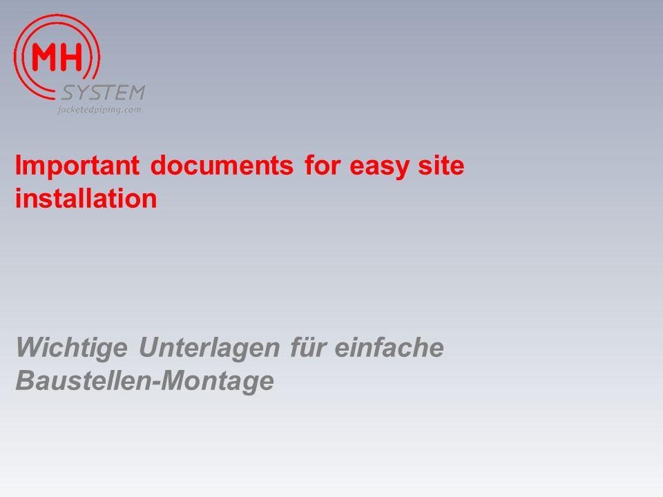 Important documents for easy site installation Wichtige Unterlagen für einfache Baustellen-Montage