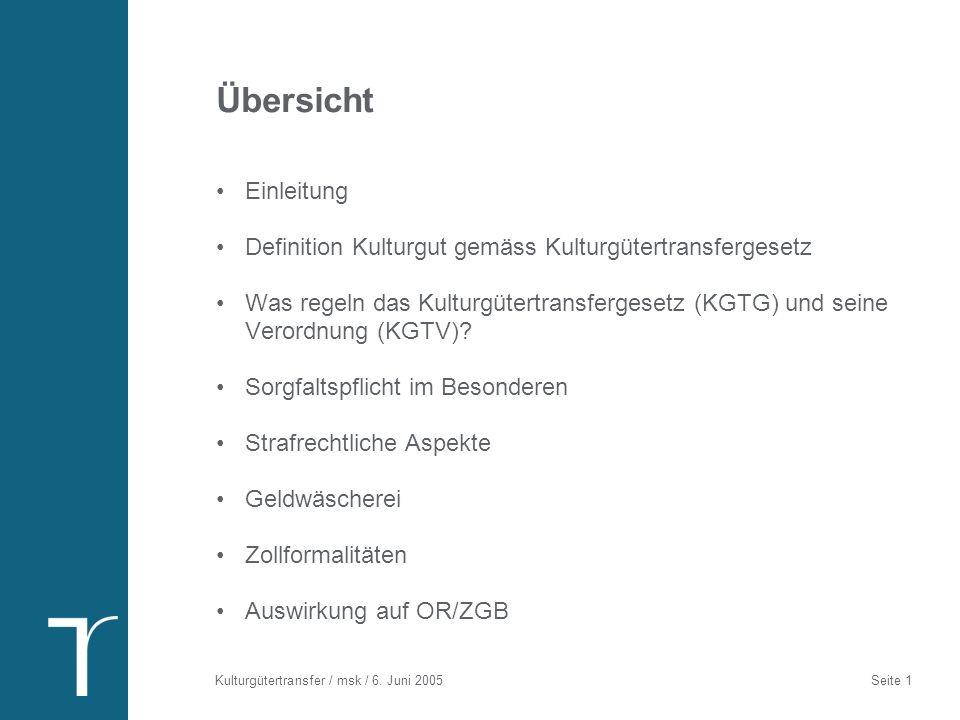 Kulturgütertransfer / msk / 6.Juni 2005 Seite 2 Einleitung (1/3) Aktualität: In Kraft seit dem 1.