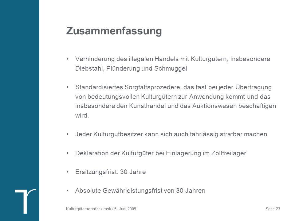 Kulturgütertransfer / msk / 6. Juni 2005 Seite 23 Zusammenfassung Verhinderung des illegalen Handels mit Kulturgütern, insbesondere Diebstahl, Plünder